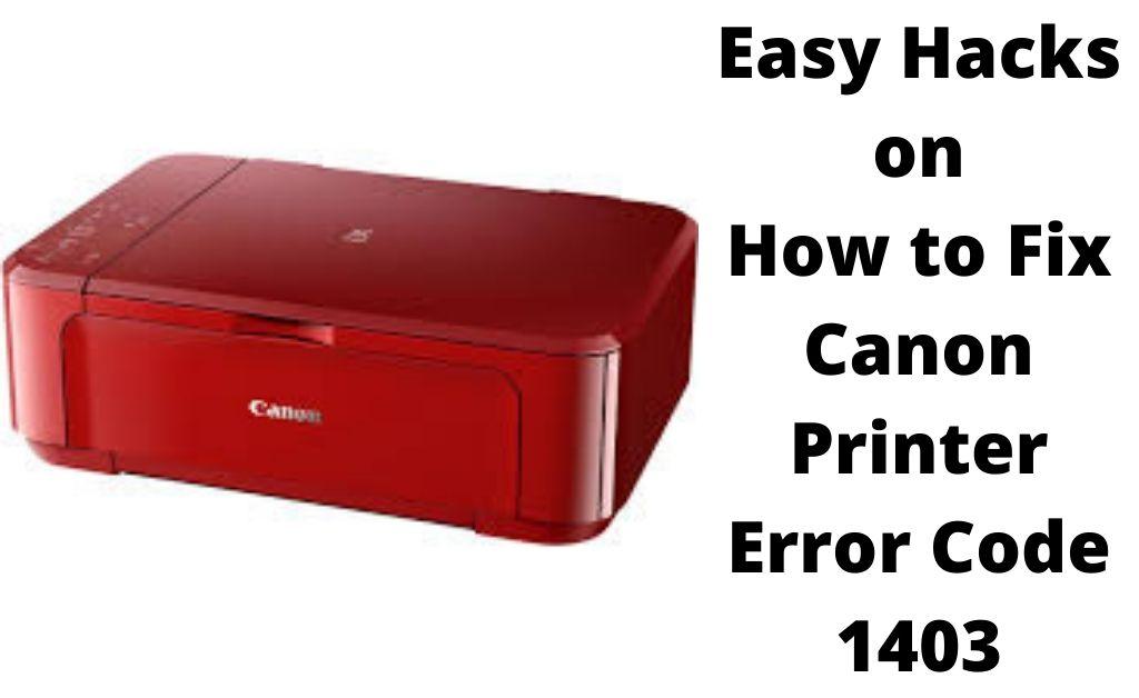 How to Fix Canon Printer Error Code 1403