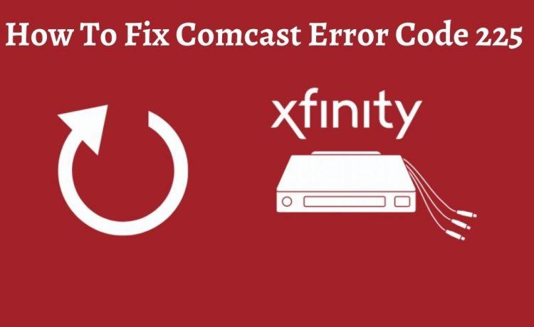 Comcast Error Code 225