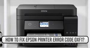 How to Fix Epson Printer Error Code 0xf1?