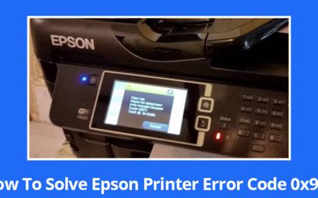 How To Solve Epson Printer Error Code 0x97