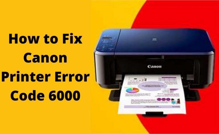 Canon Printer Error Code 6000
