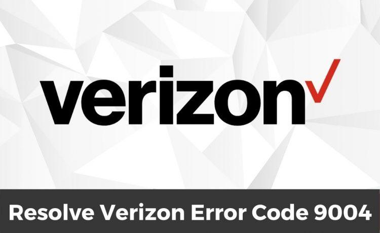 Verizon Error Code 9004