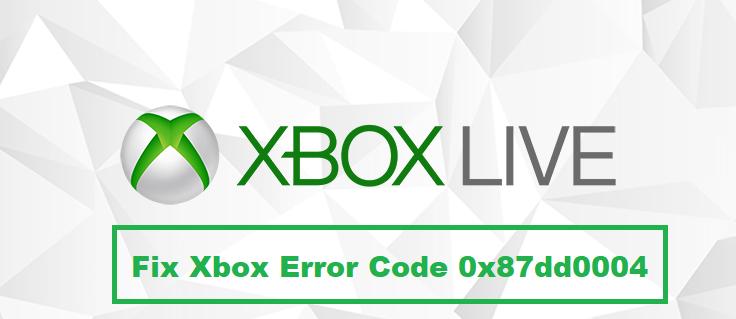Xbox Error Code 0x87dd0004