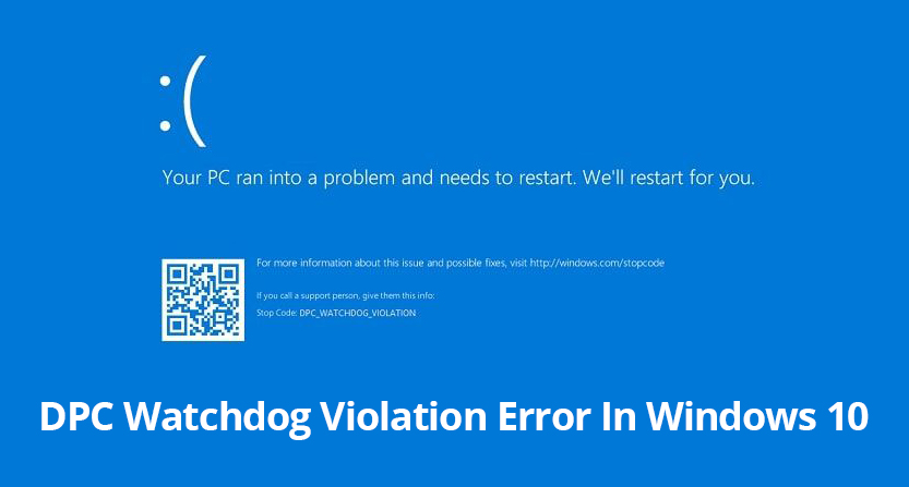[Fixed] DPC Watchdog Violation Error In Windows 10