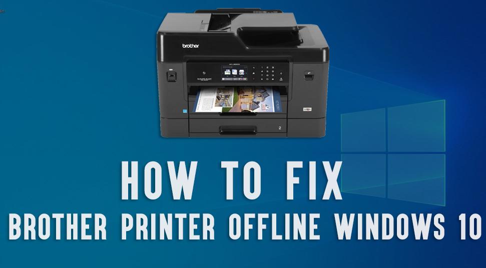How to Fix Brother Printer Offline Windows 10 Error