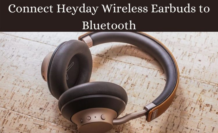 how to connect Heyday Wireless Earbuds to Bluetooth