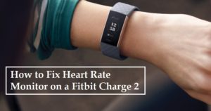 How to Fix Heart Rate Monitor on a Fitbit Charge 2