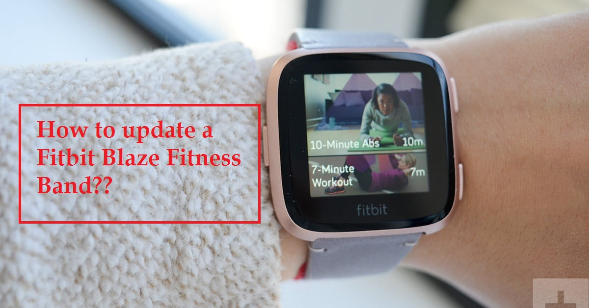 how to update a Fitbit Blaze Fitness Band