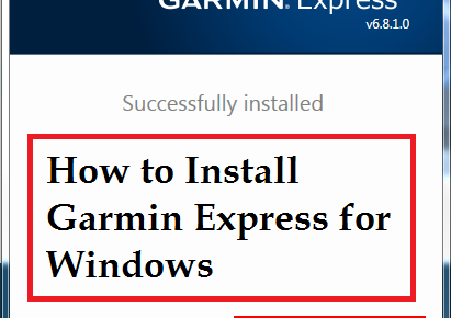 How to Install Garmin Express for Windows