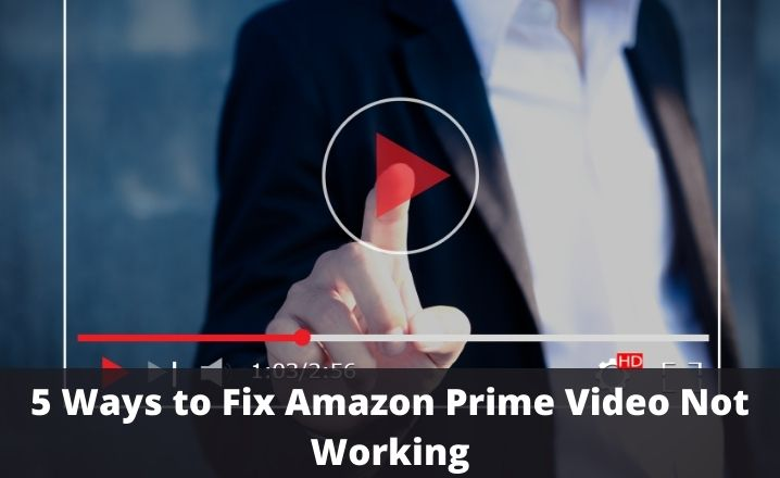 Fix Amazon Prime Video Not Working