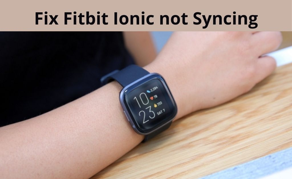 Fitbit ionic not syncing