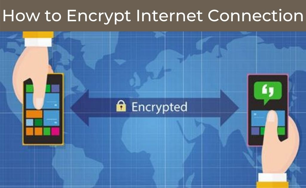 how to encrypt internet connection