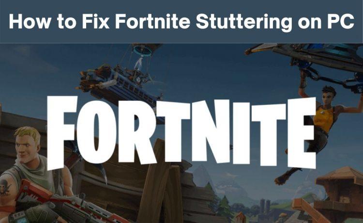 Fortnite stuttering