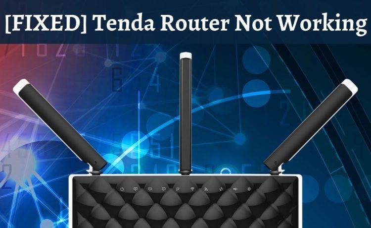 Tenda Router Not Working
