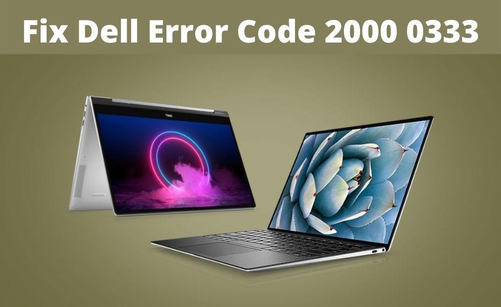 Dell Error Code 2000 0333