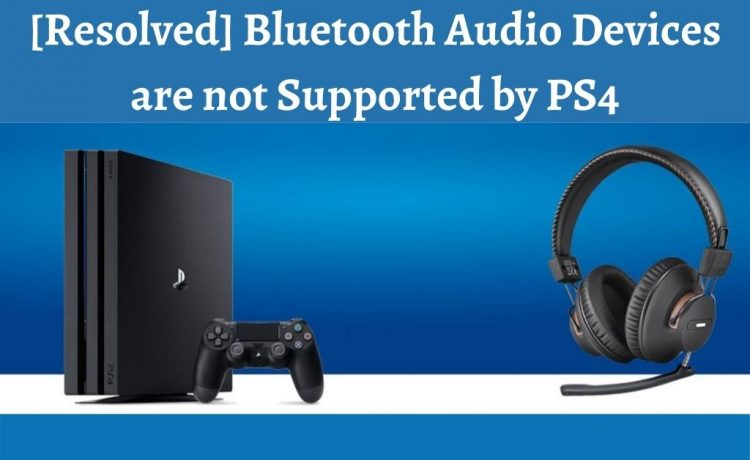Bluetooth Audio Devices are not Supported by PS4